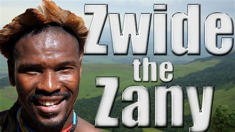 Zwide the Zany - YouTube