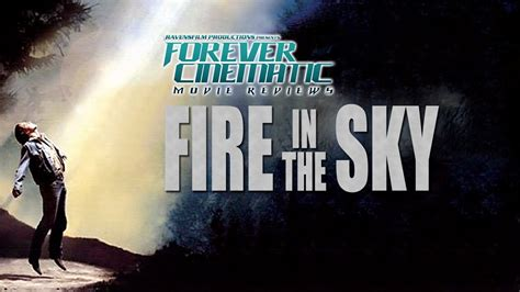 """""""Fire in the Sky (1993)"""" - Forever Cinematic Review - YouTube"""