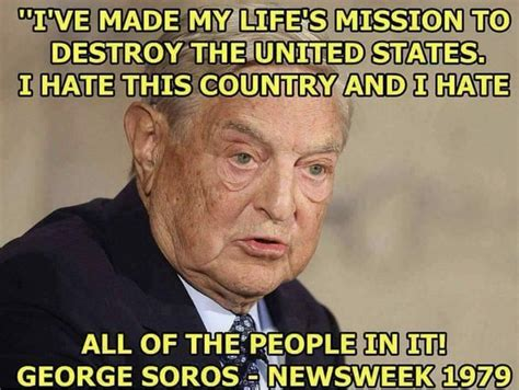 George Soros hate the USA and wants to destroy it