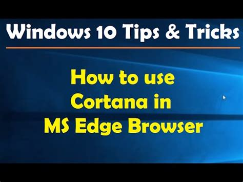 How to use Cortana in MS Edge Browser - Windows 10 Tips