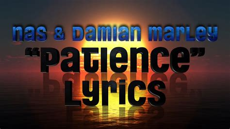 "Lyrics ""Patience"" by NAS & Damian Marley - YouTube"