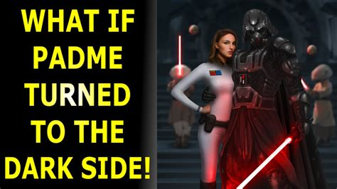 What if Padme Joined the Dark Side? - YouTube