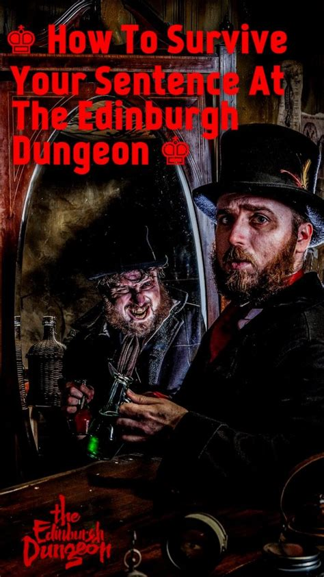 How to Survive Your Sentence At the Edinburgh Dungeon